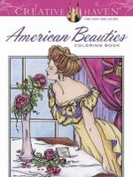 Creative Haven American Beauties Coloring Book : Creative Haven Coloring Books - Carol Schmidt