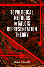 Topological Methods in Galois Representation Theory - Victor  P. Snaith