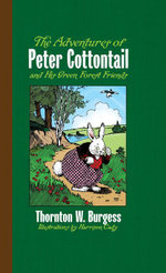The Adventures of Peter Cottontail and His Green Forest Friends - Thornton W. Burgess
