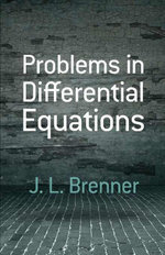 Problems in Differential Equations - J. L. Brenner