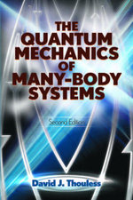 The Quantum Mechanics of Many-Body Systems : Second Edition - D.J. Thouless