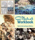 The Crochet Workbook - James Walters