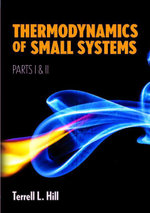 Thermodynamics of Small Systems, Parts I & II - Terrell L. Hill