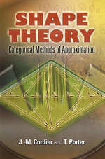 Shape Theory : Categorical Methods of Approximation - J. M. Cordier
