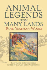 Animal Legends from Many Lands - Rose Yeatman Woolf