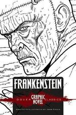Frankenstein (Dover Graphic Novel Classics) - Mary Shelley