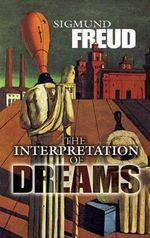 The Interpretation of Dreams : Dover Thrift Editions - Sigmund Freud