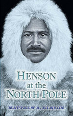 Henson at the North Pole - Matthew A. Henson
