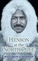 Henson at the North Pole - Matthew A. Henson