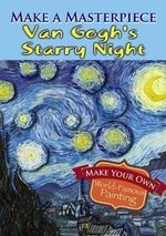 Make a Masterpiece -- Van Gogh's Starry Night - Vincent Van Gogh