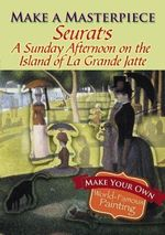 Make a Masterpiece -- Seurat's a Sunday Afternoon on the Island of La Grande Jatte - Georges Pierre Seurat