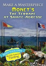 Make a Masterpiece -- Monet's the Terrace at Sainte-Adresse - Claude Monet