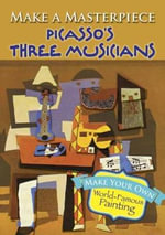 Make a Masterpiece -- Picasso's Three Musicians - Pablo Picasso