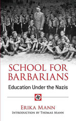 School for Barbarians : Education Under the Nazis - Erika Mann