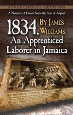 A Narrative of Events : Since the 1st of August, 1834, by James Williams, an Apprenticed Laborer in Jamaica - James Williams
