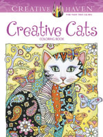 Creative Haven Creative Cats Coloring Book : Creative Haven Coloring Books - Marjorie Sarnat