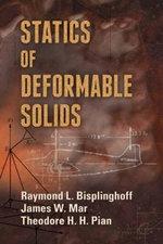 Statics of Deformable Solids - Raymond L. Bisplinghoff