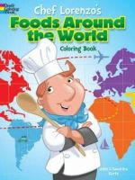 Chef Lorenzo's Foods Around the World Coloring Book - John Kurtz