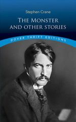 The Monster and Other Stories : Dover Thrift Editions - Stephen Crane