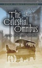 The Celestial Omnibus and Other Tales - E. M. Forster