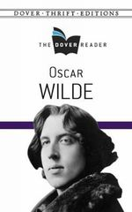 Oscar Wilde the Dover Reader : Dover Thrift Editions - Oscar Wilde