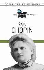 Kate Chopin the Dover Reader - Kate Chopin
