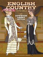 English Country Paper Dolls : In the Downton Abbey Style - Eileen Miller