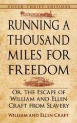 Running a Thousand Miles for Freedom : Or, the Escape of William and Ellen Craft from Slavery - William Craft