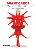 Avant Garde Fashions Paper Dolls : Dover Paper Dolls - Ted Menten