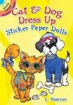 Cat & Dog Dress Up Sticker Paper Dolls : Dover Little Activity Books Paper Dolls - L. Hoerner