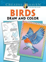Creative Haven Birds Draw and Color - Marty Noble