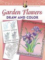 Creative Haven Garden Flowers Draw and Color - Marty Noble