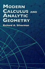 Modern Calculus and Analytic Geometry - Richard A. Silverman