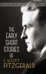 The Early Short Stories of F. Scott Fitzgerald : Dover Thrift Editions - F. Scott Fitzgerald