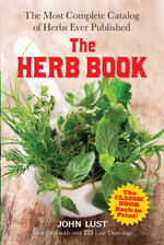 The Herb Book : The Most Complete Catalog of Herbs Ever Published - John Lust