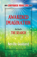 Awakened Imagination : Includes The Search - Neville Goddard
