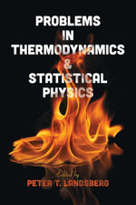 Problems in Thermodynamics and Statistical Physics - Peter T. Landsberg