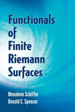 Functionals of Finite Riemann Surfaces - Menahem Schiffer