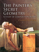 The Painter's Secret Geometry : A Study of Composition in Art - Charles Bouleau