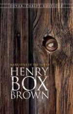Narrative of the Life of Henry Box Brown : Dover Thrift Editions - Henry Brown