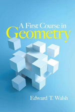 A First Course in Geometry - Edward T Walsh