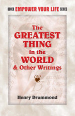 The Greatest Thing in the World and Other Writings - Henry Drummond