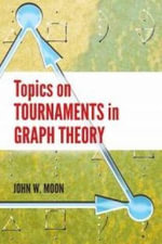 Topics on Tournaments in Graph Theory : Dover Books on Mathematics - John Moon