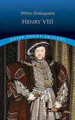 Henry VIII : Dover Thrift Editions - William Shakespeare
