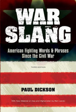 War Slang : American Fighting Words & Phrases Since the Civil War, Third Edition - Paul Dickson