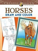 Creative Haven Horses Draw and Color : Creative Haven Coloring Books - Marty Noble