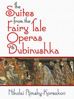 The Suites from the Fairy Tale Operas and Dubinushka - Nikolai Rimsky-Korsakov