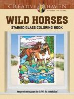 Creative Haven Wild Horses Stained Glass Coloring Book - Marty Noble