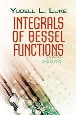 Integrals of Bessel Functions - Yudell L. Luke