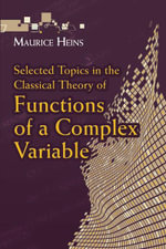 Selected Topics in the Classical Theory of Functions of a Complex Variable - Maurice Heins